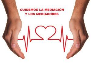 Cuidemos  la mediación y los mediadores