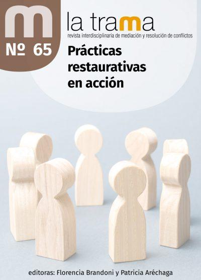 REVISTA LA TRAMA N° 65. Prácticas Restaurativas en acción.