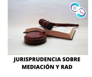 JURISPRUDENCIA SOBRE RAD Y  MEDIACIÓN