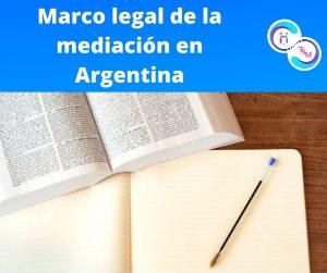 MARCOS LEGALES DE LA MEDIACIÓN EN ARGENTINA.