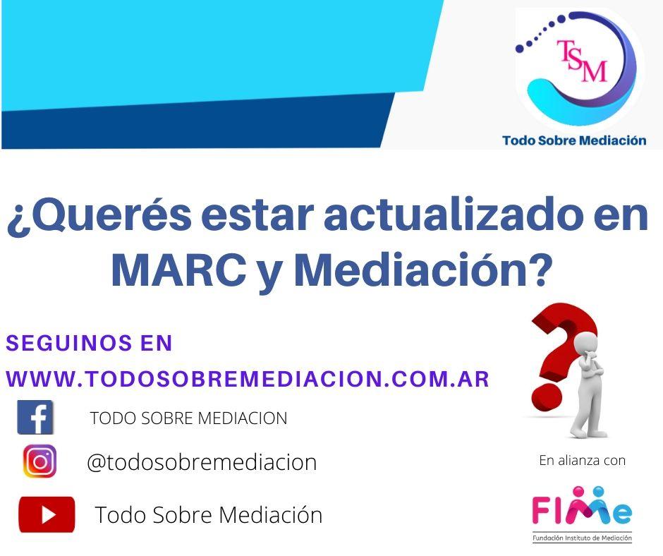 ¿Querés estar actualizado sobre los MARC y la Mediación?