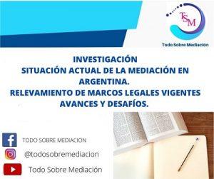 SITUACIÓN ACTUAL DE LA MEDIACIÓN EN ARGENTINA. RELEVAMIENTO DE MARCOS LEGALES VIGENTES AVANCES Y DESAFÍOS.